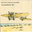 The First Channel Crossing by Louis Bleriot- 1909